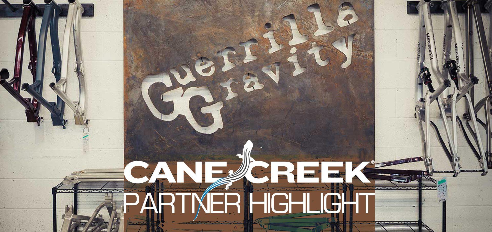 Cane Creek Partner: Guerrilla Gravity